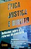 img - for Etica, justica e direito: Reflexoes sobre a reforma do judiciario (Portuguese Edition) book / textbook / text book