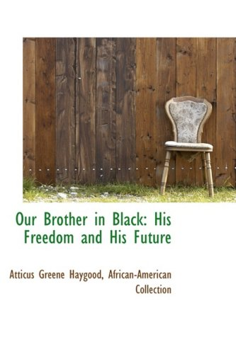 Our Brother in Black: His Freedom and His Future