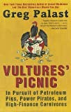 img - for [(Vultures' Picnic: In Pursuit of Petroleum Pigs, Power Pirates, and High-Finance Carnivores )] [Author: Greg Palast] [Sep-2012] book / textbook / text book