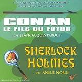 echange, troc Jean-Jacques Debout & Amélie Morin - Conan Le Fils Du Futur;Sherlock Holmes