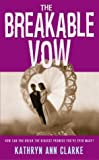 The Breakable Vow (0060518219) by Kathryn Ann Clarke