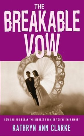 The Breakable Vow by Kathryn Ann Clark