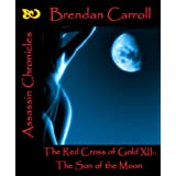 The Red Cross of Gold XII:. The Son of the Moonby Brendan Carroll