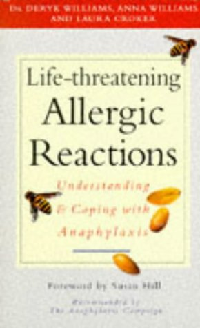 Life-Threatening Allergic Reactions: Understanding and Coping With Anaphylaxis