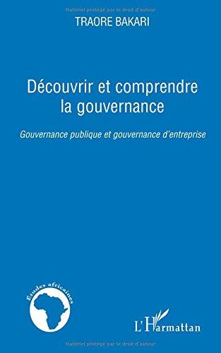 Découvrir et Comprendre la Gouvernance Gouvernance Publique et Gouvernance d'Entreprise