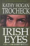 Irish Eyes: A Callahan Garrity Mystery (0786228377) by Trocheck, Kathy Hogan