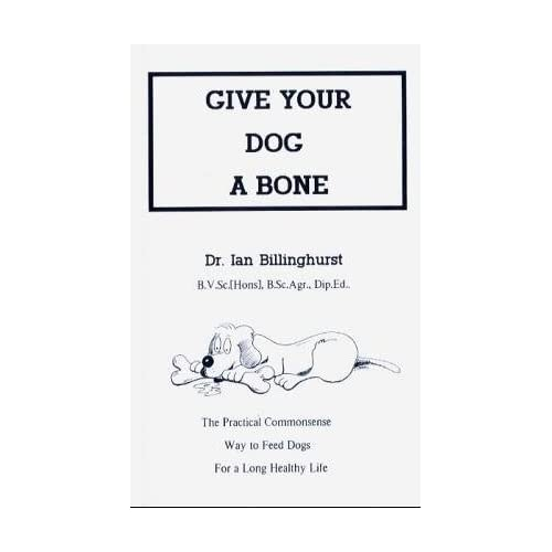 Give your Dog a Bone by Dr Ian Billinghurst