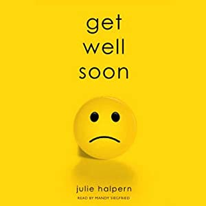 Get Well Soon | [Julie Halpern]