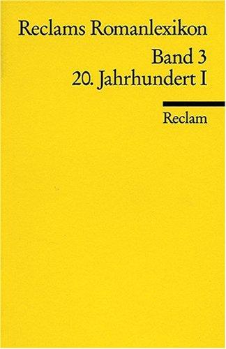 Reclams Romanlexikon: 20. Jahrhundert I: BD 3