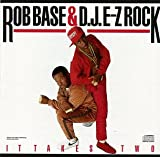 Rob Base & D.J. E-Z Rock* It Takes Two