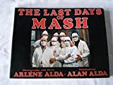 The last days of MASH (088101009X) by Arlene Alda