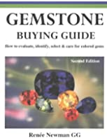 Gemstone Buying Guide: How to Evaluate, Identify, Select and Care for Colored Gems