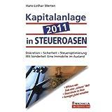 Kapitalanlage 2011 in STEUEROASEN: Diskretion, Sicherheit, Steueroptimierung
