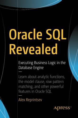Oracle SQL Revealed: Executing Business Logic in the Database Engine [Reprintsev, Alex] (Tapa Blanda)