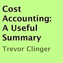 Cost Accounting: A Useful Summary (       UNABRIDGED) by Trevor Clinger Narrated by Thomas Meckler