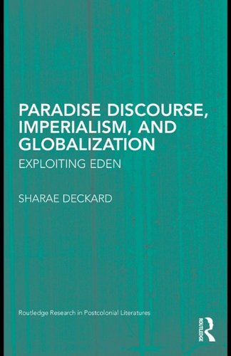 Paradise Discourse, Imperialism, and Globalization: Exploiting Eden