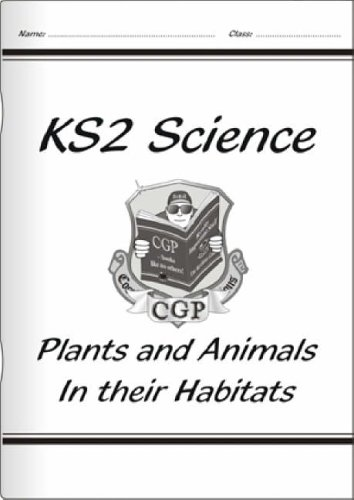 KS2 National Curriculum Science - Plants and Animals in their Habitats (6A): Plants and Animals in Their Habitats (Unit 6a)