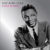♪Love Songs / Nat 'King' Cole