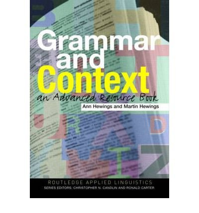grammar-and-context-an-advanced-resource-book-by-author-ann-hewings-published-on-june-2005