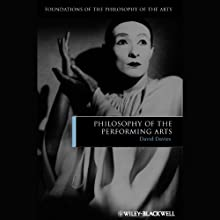 Philosophy of the Performing Arts (       UNABRIDGED) by David Davies Narrated by Gregory St. John