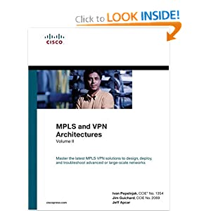 MPLS and VPN Architectures, Volume II Jim Guichard and Jeff Apcar