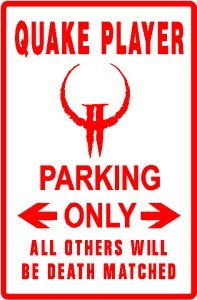 QUAKE PLAYER PARKING computer game video sign