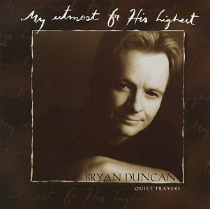 Bryan Duncan - Quiet Prayers (My Utmost For H - Zortam Music