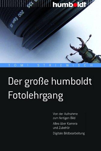 Der-groe-humboldt-Fotolehrgang-Von-der-Aufnahme-zum-fertigen-Bild-Alles-ber-Kamera-und-Zubehr-Digitale-Bildbearbeitung