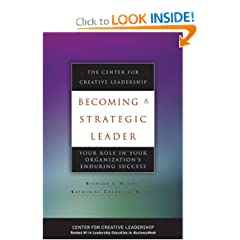 Becoming a Strategic Leader: Your Role in Your Organizations Enduring Success