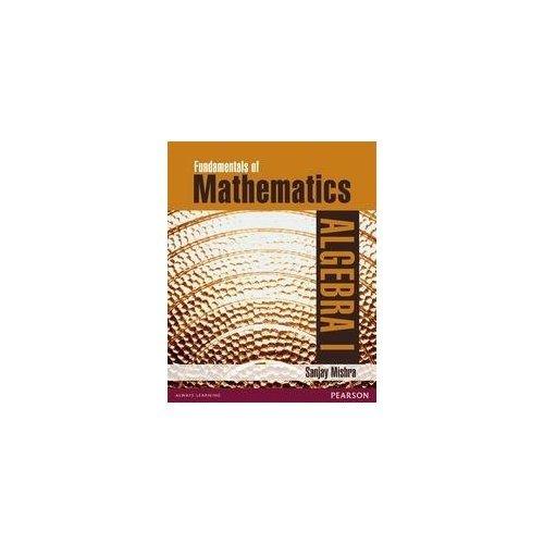Fundamentals of Mathematics: Algebra I (Old Edition)