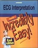 img - for ECG Interpretation Made Incredibly Easy! book / textbook / text book
