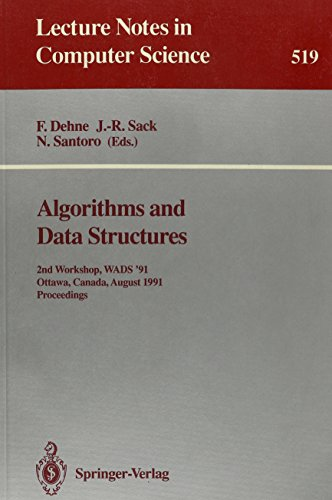 Algorithms and Data Structures: 2nd Workshop Wads '91, Ottawa, Canada, Aug 14-16 1991 (Lecture Notes in Computer Science) (Ottawa Canada compare prices)