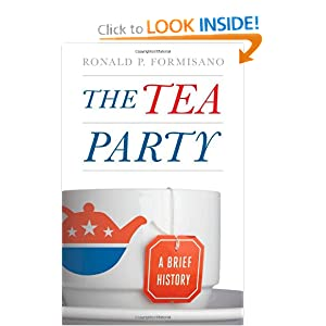 The Tea Party: A Brief History by Ronald P. Formisano