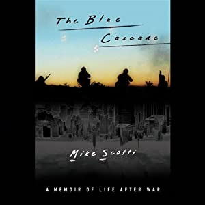 The Blue Cascade: A Memoir of Life after War | [Mike Scotti]