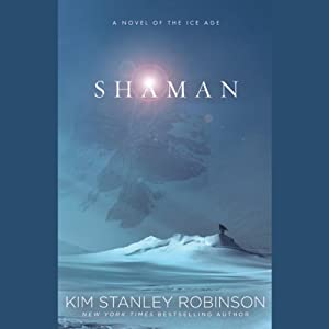 Shaman | [Kim Stanley Robinson]
