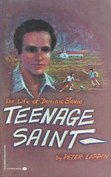 The Life of Dominic Savio, Teenage Saint