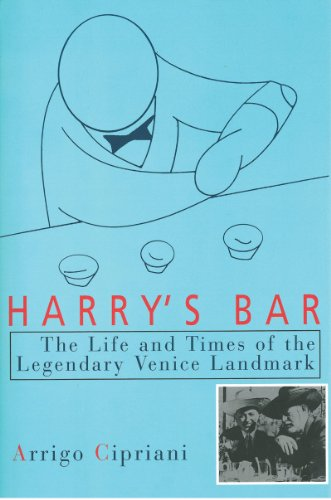 Harry's Bar: The Life and Times of the Legendary Venice Landmark