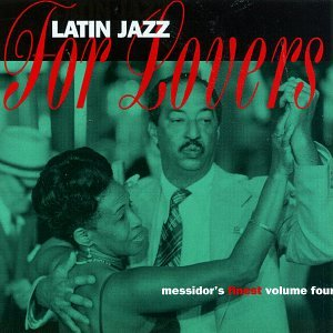 Various Artists - Messidor's Finest, Vol. 4: Latin Jazz For Lovers