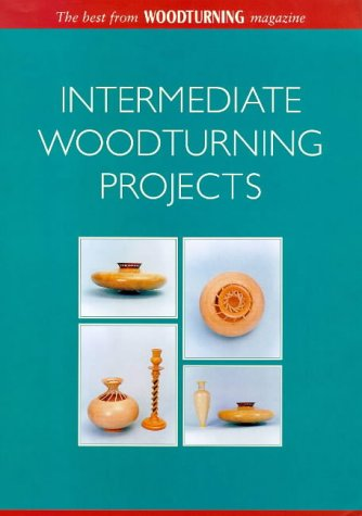 INTERMEDIATE-WOODTURNING-PROJECTS-BEST-FROM-034-WOODTURNING-BRAND-NEW