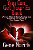 img - for You Can Get Your Ex Back: Proven Plans to Stop Breakup and Win Back the Hearts of Your Loved Ones book / textbook / text book