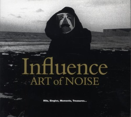 Art Of Noise - Influence Hits, Singles, Moments, Treasures... - Zortam Music