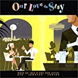 Our Love to Stay