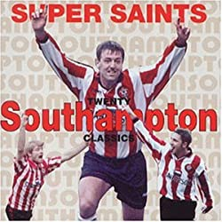 Super Saints: 20 Southampton Classics