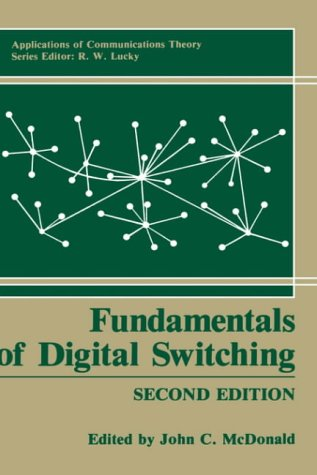 Fundamentals of Digital Switching (Applications of Communications Theory)
