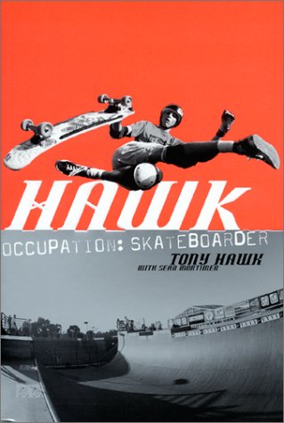 Hawk: Occupation: Skateboarder, Tony Hawk