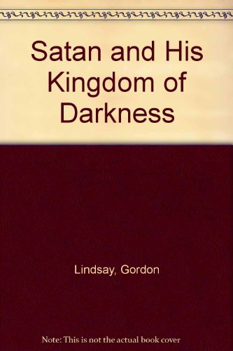 Satan and His Kingdom of Darkness