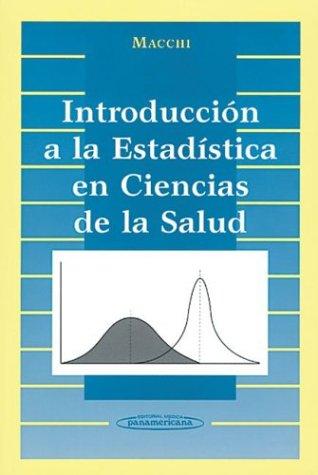Introduccion a la Estadistica En Ciencias de La Salud (Spanish Edition), by Ricardo Luis Macchi