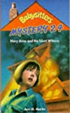 Mary Anne and the Silent Witness (Babysitters Club Mysteries) (0590139665) by Martin, Ann M.