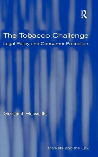 The Tobacco Challenge: Legal Policy and Consumer Protection (Markets and the Law)