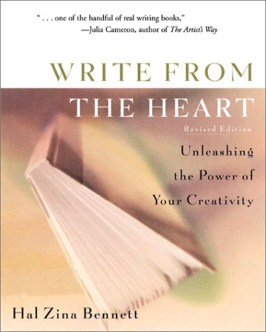 Write from the Heart: Unleashing the Power of Your Creativity, Bennett,Hal Zina